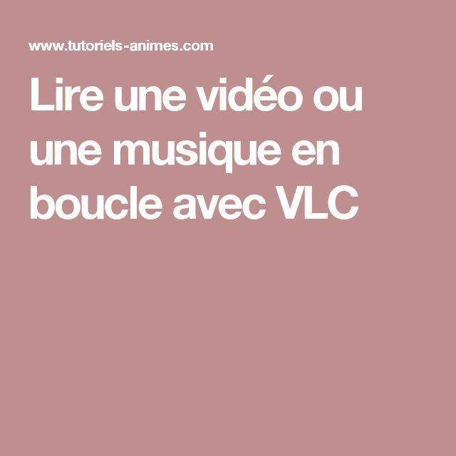 Lire une vidéo ou une musique en boucle avec VLC