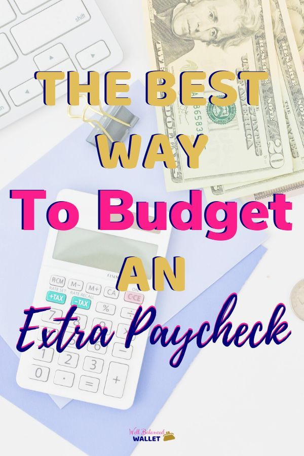 The Best Way To Budget An Extra Paycheck In 2020 Budgeting Budgeting Money Money Strategy