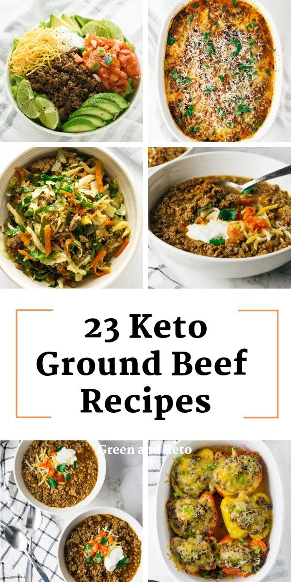23 Easy Keto Ground Beef Recipes Green And Keto Keto Beef Recipes Keto Recipes Easy Keto Recipes Dinner