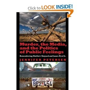 Murder, the Media, and the Politics of Public Feelings: Remembering Matthew Shepard and James Byrd Jr.