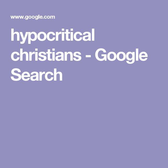 hypocritical christians - Google Search