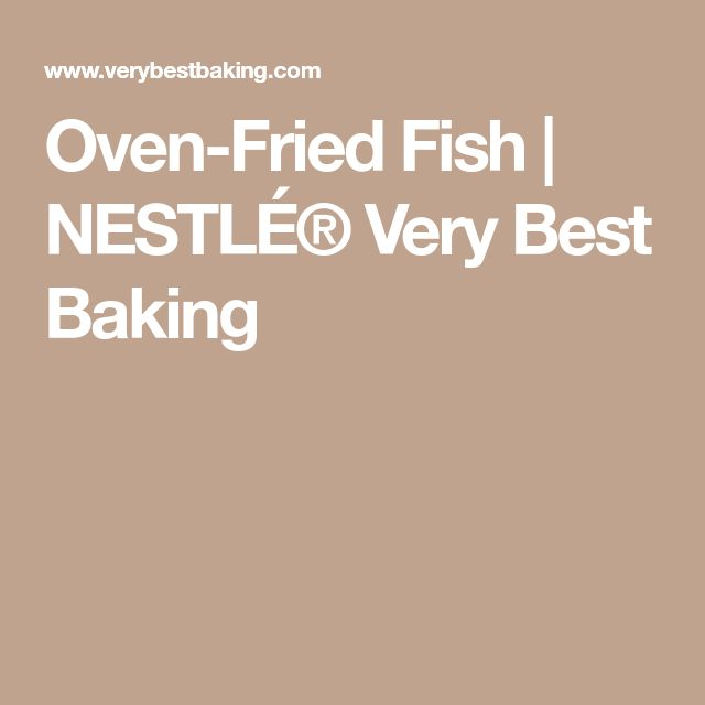 Oven-Fried Fish | NESTLÉ® Very Best Baking