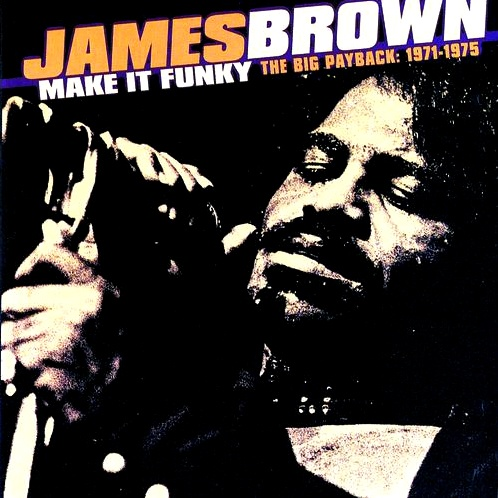 JAMES BROWN / MAKE IT FUNKY
