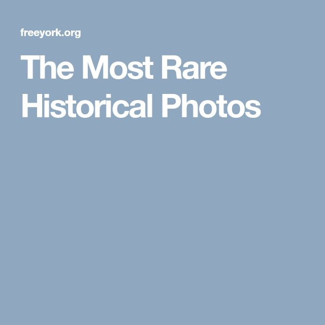 The Most Rare Historical Photos