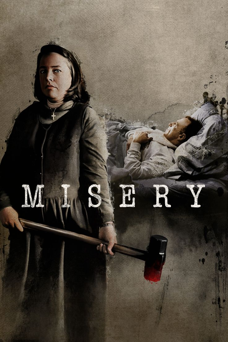 Misery. Kathy Bates is awesome