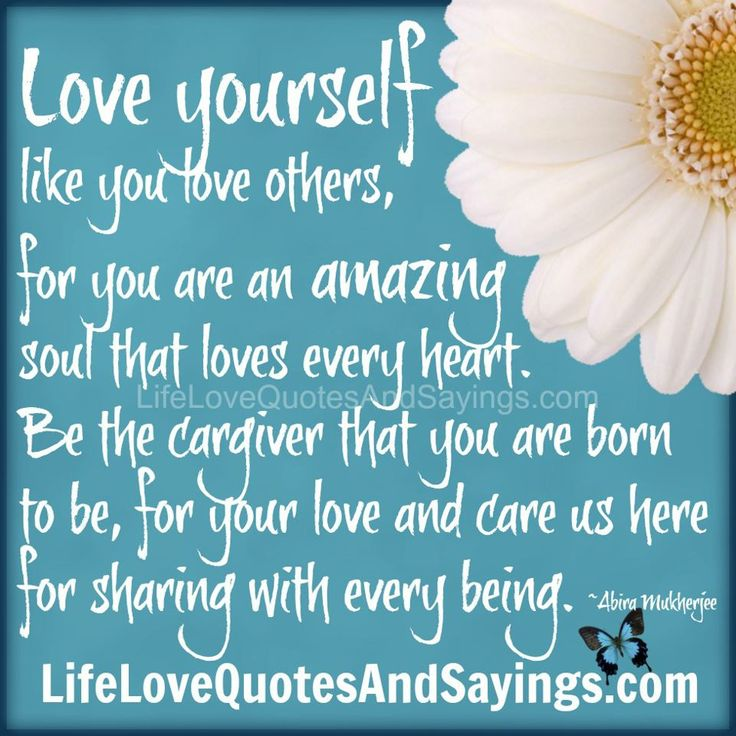 Sayings And Quotes About Life And Love | You May Like Others Hottest Love  Yourself Quotes