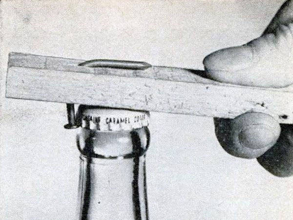 To quickly make a bottle opener, drive a nail into a board so the head stands proud ½ inch. Bend the shank and grab the bottle by the nailhead. — March 1966   - PopularMechanics.com