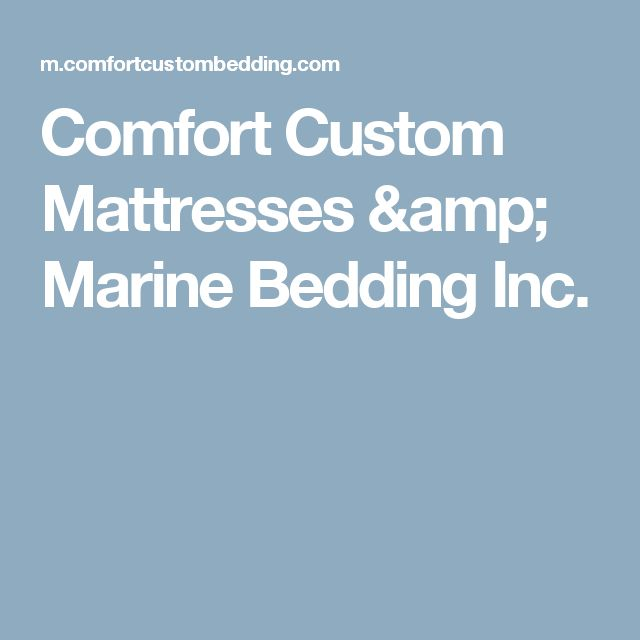 Comfort Custom Mattresses & Marine Bedding Inc.