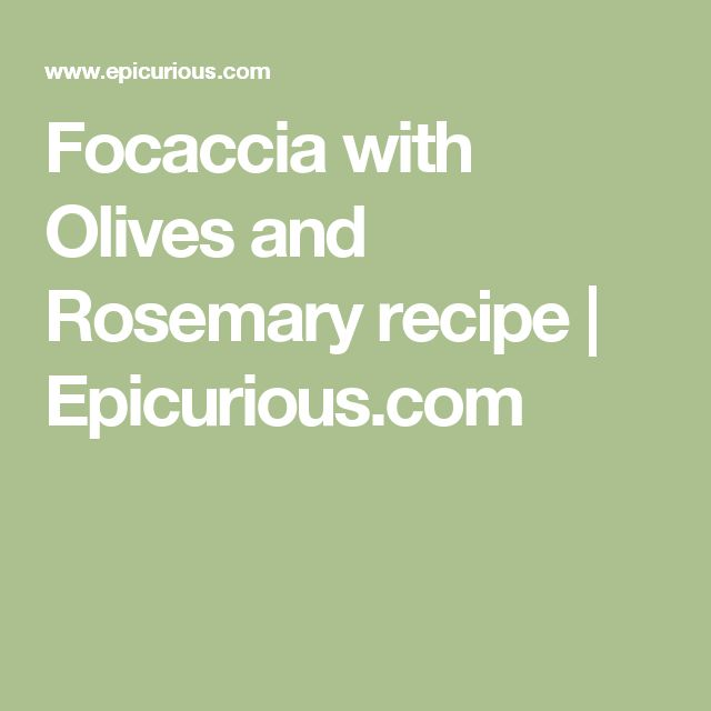 Focaccia with Olives and Rosemary recipe | Epicurious.com