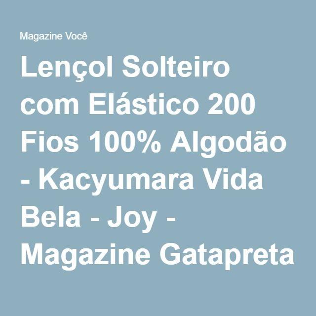 Lençol Solteiro com Elástico 200 Fios 100% Algodão - Kacyumara Vida Bela - Joy - Magazine Gatapreta