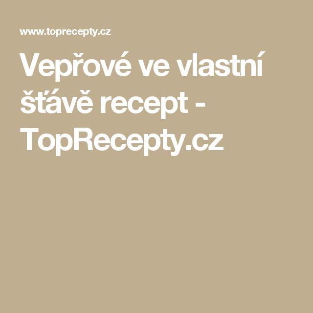 Vepřové ve vlastní šťávě recept - TopRecepty.cz