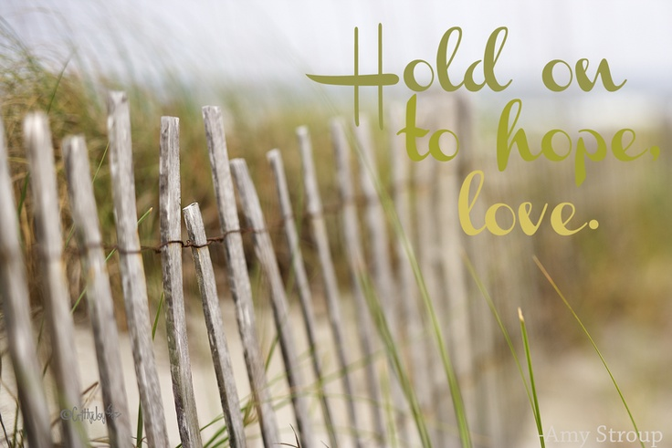 A reminder to hold on to hope.  (free desktop background)