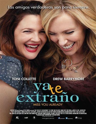 Ver Ya te extraño (Miss You Already) (2015) Online Gratis HD Pelicula Completa - Cuevana 1 -Cuevana 1