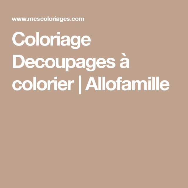 Coloriage Decoupages à colorier | Allofamille