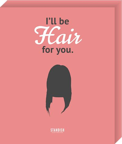 """Standish """"Hair For You"""" Print"""
