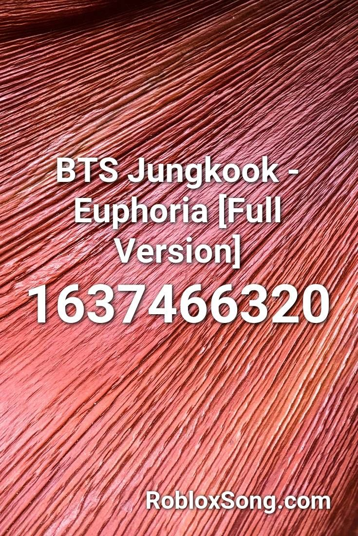 Bts Jungkook Euphoria Full Version Roblox Id Roblox Music