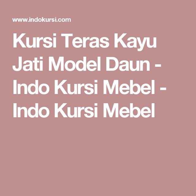 Kursi Teras Kayu Jati Model Daun - Indo Kursi Mebel - Indo Kursi Mebel