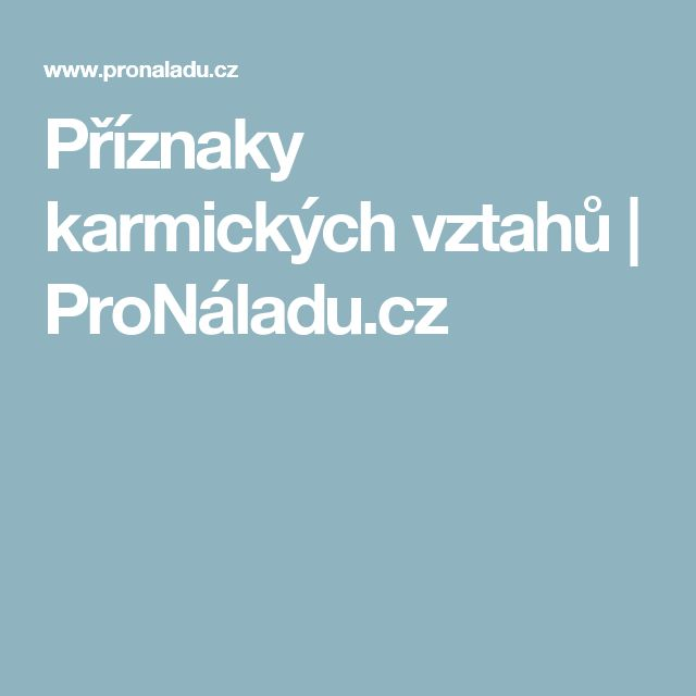 Příznaky karmických vztahů | ProNáladu.cz