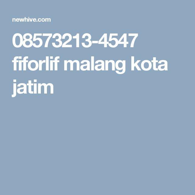 08573213-4547 fiforlif malang kota jatim