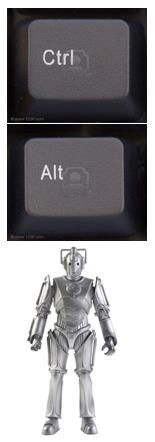 Starting now, any time I use a PC I shall say out loud, Ctrl, alt (and in a cybermen voice) DELETE, DELETE, DELETE...