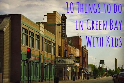 Looking for things to do in Green Bay with kids? The Scary Mommy Travel Guide was created because there is nobody better to help you survive traveling to a unfamiliar destination than a mom who lives there.