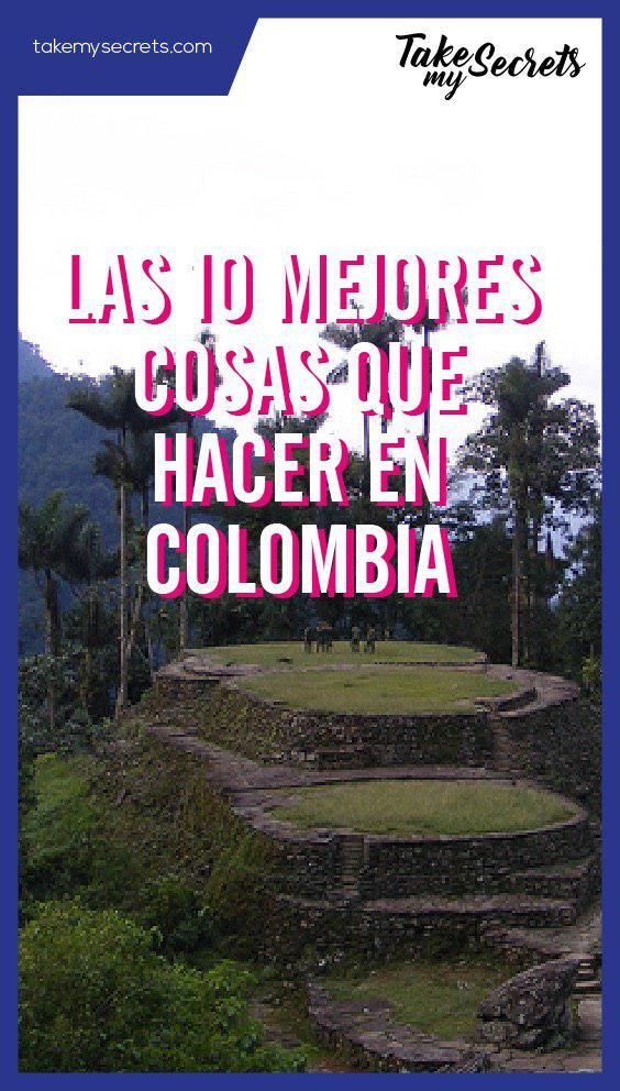 @takemysecrets  The best things to do in #Colombia - las mejores cosas que hacer en Colombia