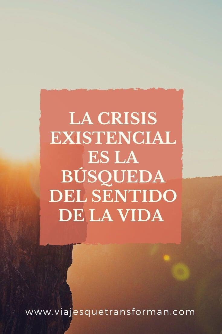 Por Que Tener Una Crisis Existencial Es Lo Mejor Que Te Puede Pasar Crisis Existencial Vacio Existencial Sentido De La Vida