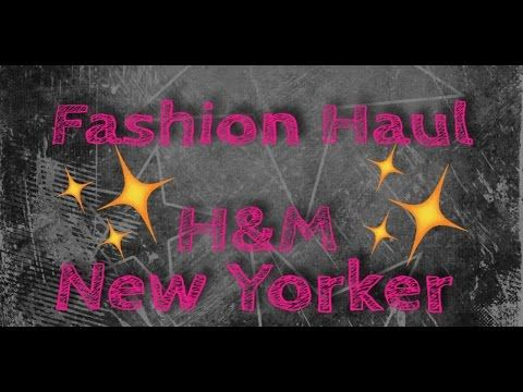 Fashion haul + TRY ON - Januar 2016 - H&M - New Yorker - YouTube