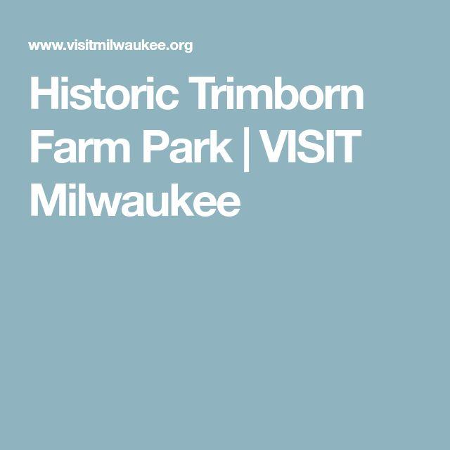 Historic Trimborn Farm Park | VISIT Milwaukee