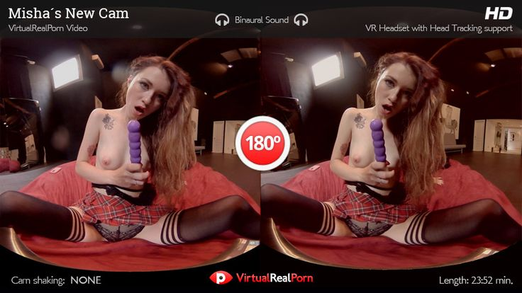 Virtual Reality Porn Movie Misha's New VR Cam can bring you that cutting edge VR Porn you ever dream about.