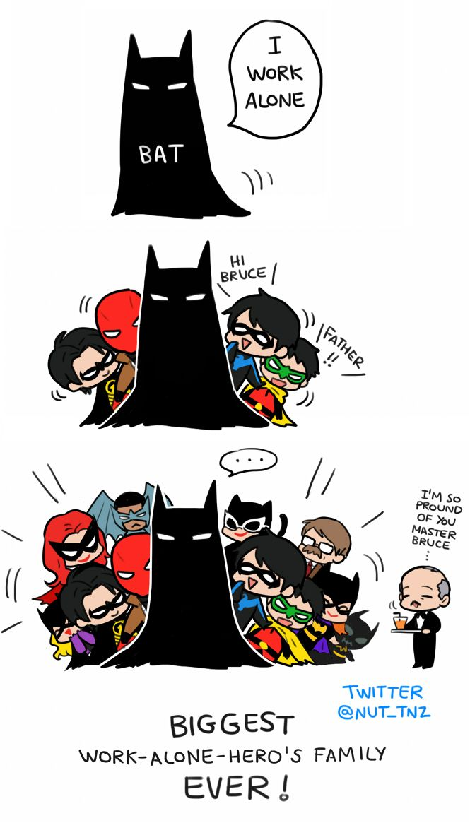 Batman works alone (other than the Robins, and Cat Woman, and Batwoman and Batgirl and Alfred and....)