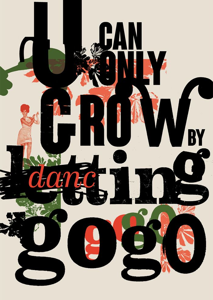 U CAN ONLY GROW BY DANCING GOGO. High quality graphic prints for sale at www.neigaard.dk/shop. A3 (30x42 cm) and A2 (42x60 cm). Limited edition of 150 pieces.  Signed by artist. Ship worldwide.
