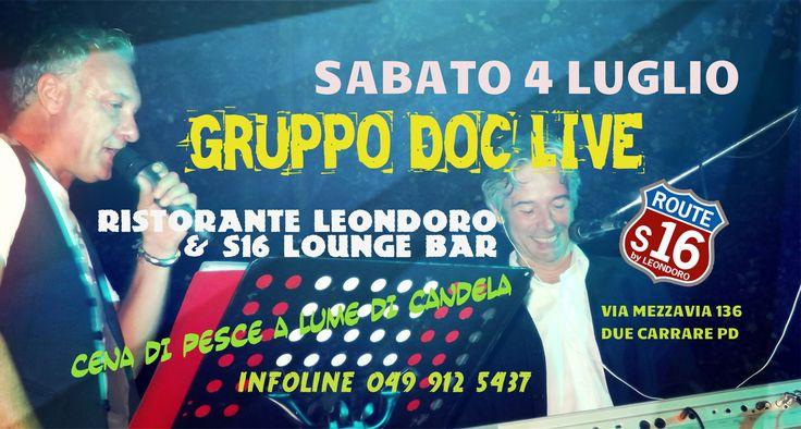 Gente DOC, noi torniamo sabato 4 luglio al Ristorante Leondoro di Due Carrare, menu di pesce, cena a lume di candela (tempo permettendo) e musica live, quella nostra!
