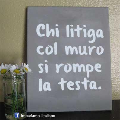 ~ Italian proverb..