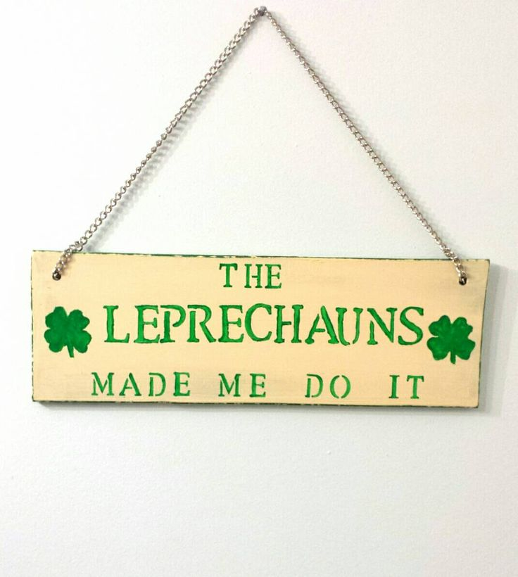 The Leprechauns Made Me Do It Sign, St Patrick's Day Decor, Rustic Wooden Sign, Irish Sign, Leprechauns, St Patrick's Day, Irish Decoration by BootsAndDirtRoads on Etsy