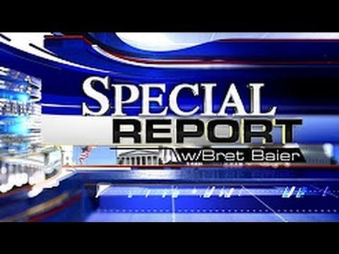 SPECIAL REPORT WITH BRETBAIER 4-27-17   Fox News April 27,2017. Part 1