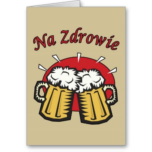 Na Zdrowie Toast With Beer Mugs Card. Na Zdrowie means Cheers or To Your Health in Polish. This design features a toast with two mugs of beer or piwo.