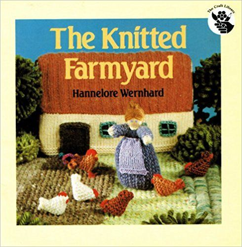 The Knitted Farmyard: Amazon.co.uk: Hannelore Wernhard, H. Simpson: 9780855325763: Books