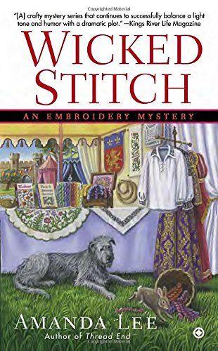 Wicked Stitch: An Embroidery Mystery by Amanda Lee http://www.amazon.com/dp/045146740X/ref=cm_sw_r_pi_dp_KH0cvb169GRV1