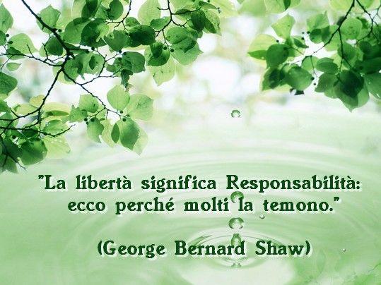 """""""La LIBERTA' significa Responsabilità: ecco perchè molti la temono""""  #frasi #aforismi #citazioni #libertà"""