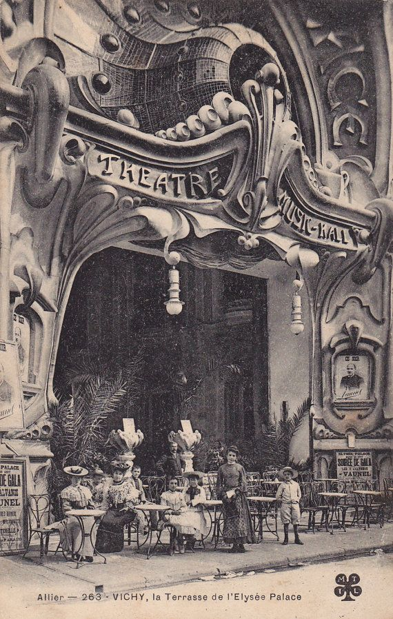 Vichy - La terrasse de l'Elysée Palace -French Art Nouveau Architecture Theatre & Music Hall ...1905