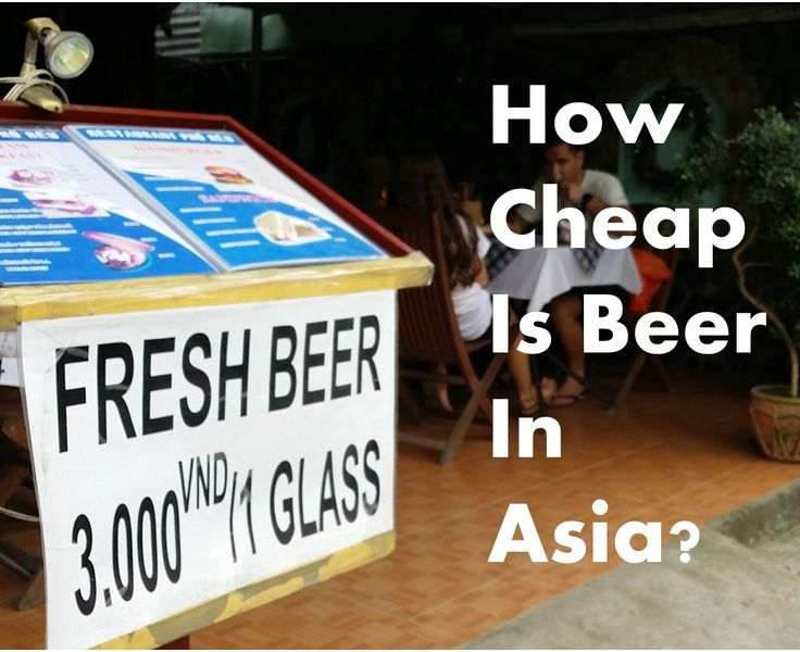 Cheap beer in Asia by a world travelling Australian.