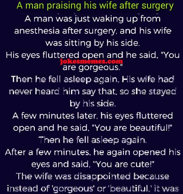 A Man Praising His Wife After Surgery Jokesmemes Marriage Jokes Jokes About Men Couples Jokes