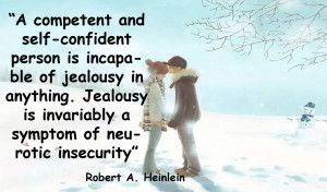 A negative judgment gives you more satisfaction than praise, provided it smacks of jealousy.-Jean Baudrillard. Today I am going to share with you about jealous girlfriend quotes. This quotes help you