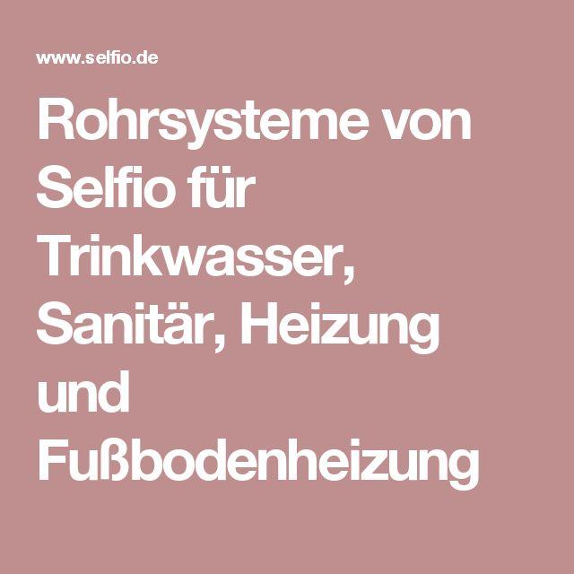 Rohrsysteme von Selfio für Trinkwasser, Sanitär, Heizung und Fußbodenheizung