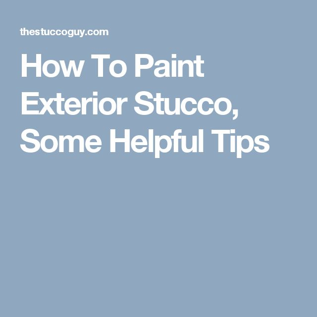 Best 25 stucco paint ideas on pinterest stucco house - How to paint exterior stucco house ...