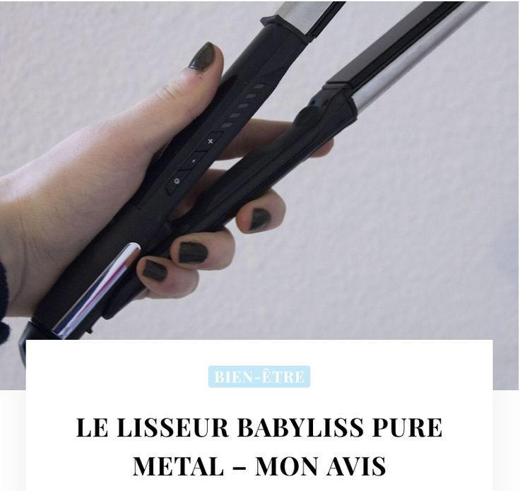 Le lisseur babyliss pure metal, test et avis  >> http://jublogfeminin.com/2017/02/lisseur-babyliss-pure-metal-avis/