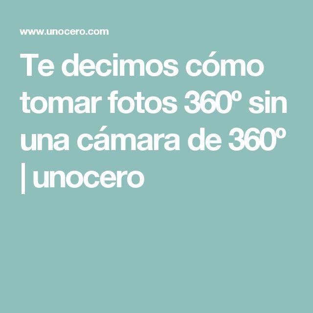 Te decimos cómo tomar fotos 360º sin una cámara de 360º | unocero