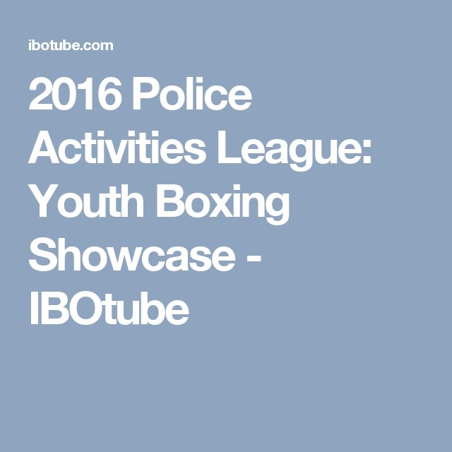 2016 Police Activities League: Youth Boxing Showcase - IBOtube
