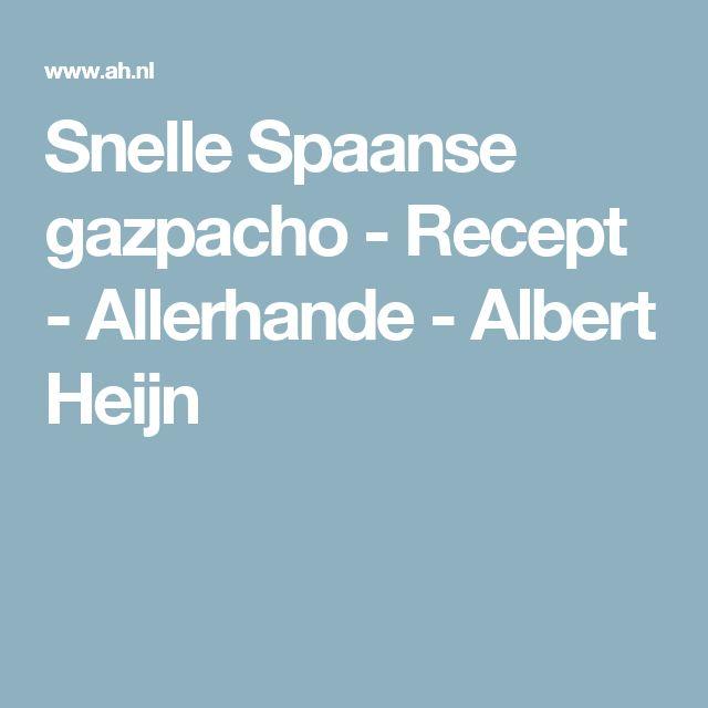 Snelle Spaanse gazpacho - Recept - Allerhande - Albert Heijn